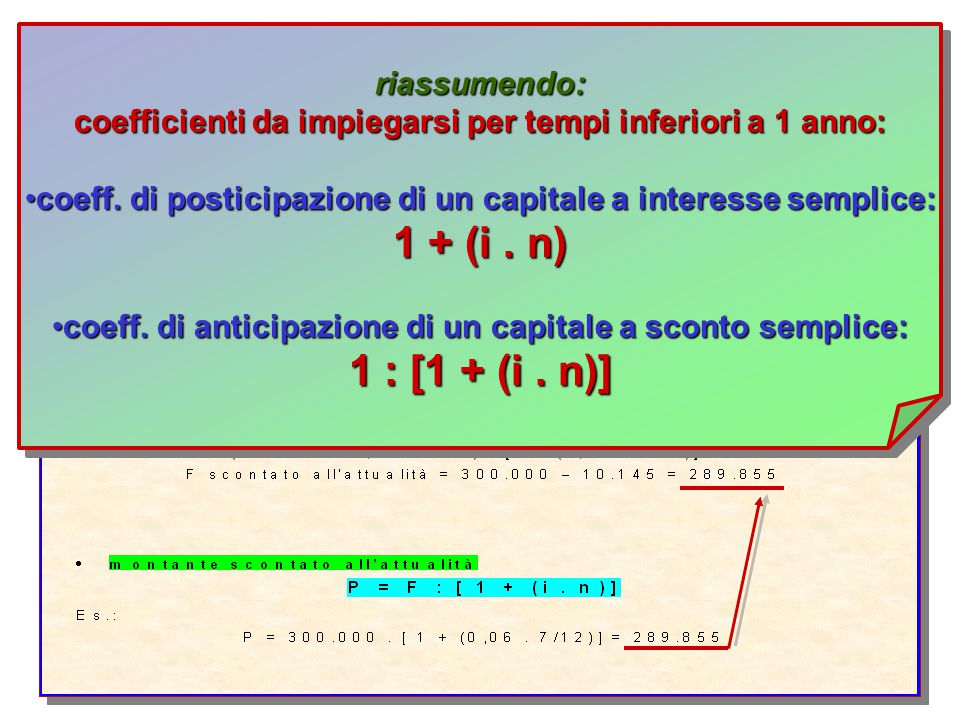 1 + (i . n) 1 : [1 + (i . n)] riassumendo: